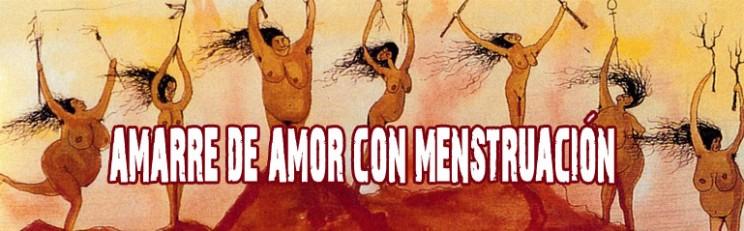 Amarre De Amor con Menstruación Para Que Vuelva Y Se Quede