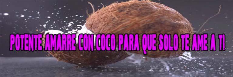 Poderoso Amarre Con Coco Para Que Solo Te Ame A Ti