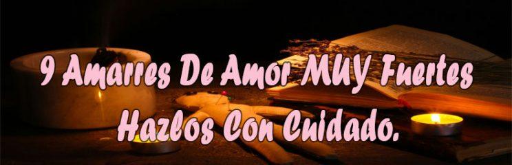 9 Amarres De Amor Para Enamorar, Dominar Y Recuperar Tu Pareja
